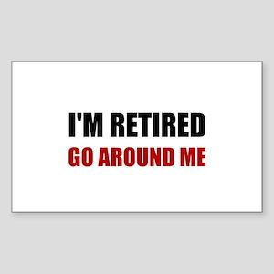 I Am Retired Go Around Me Funny Sticker