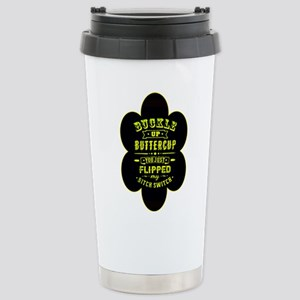 Buckle up buttercup Stainless Steel Travel Mug