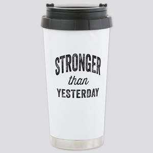 Stronger Than Yesterday Stainless Steel Travel Mug