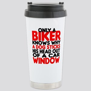 Only a Biker Knows Stainless Steel Travel Mug
