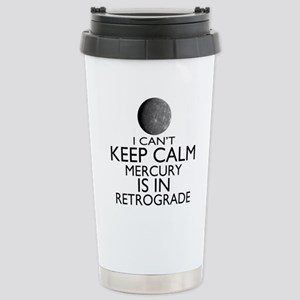 Can't Keep Calm Mercury Stainless Steel Travel Mug