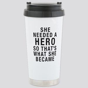 Needed a Hero Stainless Steel Travel Mug