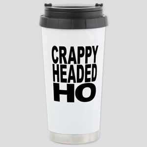 Crappy Headed Ho Stainless Steel Travel Mug
