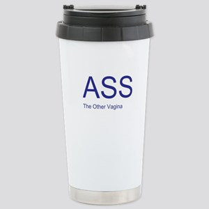 Ass The Other Vagina Stainless Steel Travel Mug