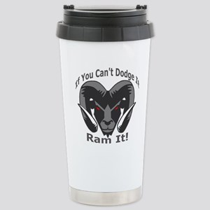If You Cant Dodge It Ram It Travel Mug