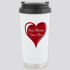 Your Custom Message in a Heart Travel Mug