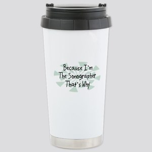 Because Sonographer Stainless Steel Travel Mug