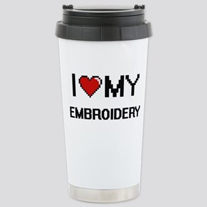 I Love My Embroidery Di Stainless Steel Travel Mug