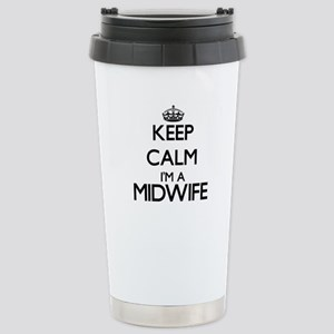 Keep calm I'm a Midwife Stainless Steel Travel Mug