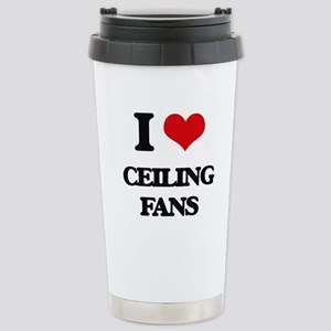 I love Ceiling Fans Stainless Steel Travel Mug