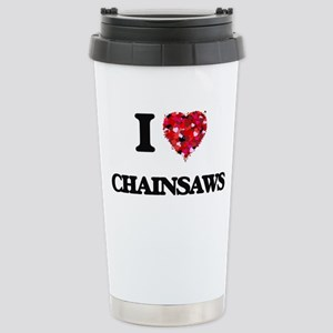 I love Chainsaws Stainless Steel Travel Mug