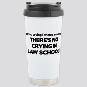There's No Crying Law School Stainless Steel Trave