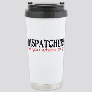DISPATCHERS tell you where to go Travel Mug