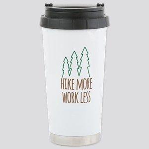 Hike More Work Less Stainless Steel Travel Mug
