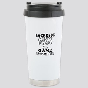 Lacrosse ain't just a game Stainless Steel Travel