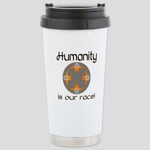 Humanity is Our Race! Stainless Steel Travel Mug