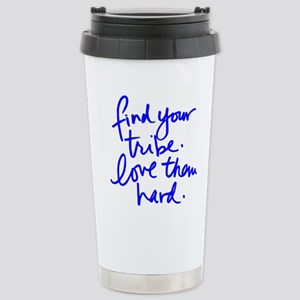 FIND YOUR TRIBE, LOVE THEM HARD Travel Mug