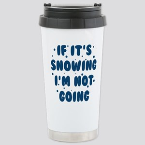 If It's Snowing Mugs