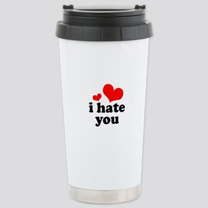 I Hate You Stainless Steel Travel Mug
