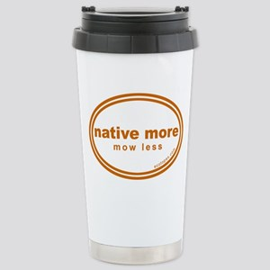 native-more-mow-less Stainless Steel Travel Mug