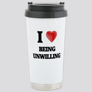 being unwilling Stainless Steel Travel Mug