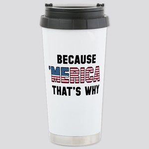 Because 'Merica Stainless Steel Travel Mug