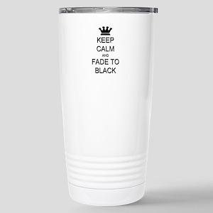 Keep Calm Fade to Black Stainless Steel Travel Mug