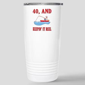 40 And Keepin' It Reel Stainless Steel Travel Mug