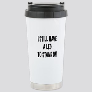 I Still Have a Leg to Stand On , t shirt Travel Mu