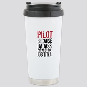 Pilot Badass Job Title Stainless Steel Travel Mug