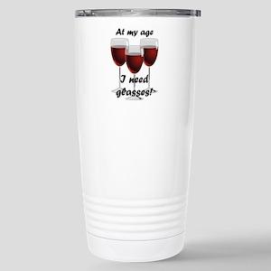 At my age I need glasse Stainless Steel Travel Mug