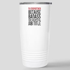 Badass 911 Dispatcher Stainless Steel Travel Mug