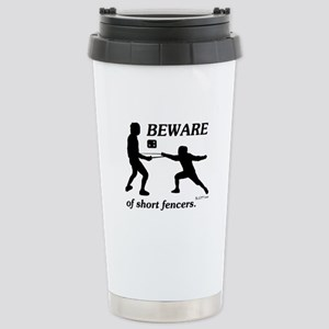 Beware of Short Fencers Stainless Steel Travel Mug