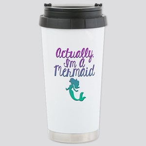 Actually, I'm A Mermaid Stainless Steel Travel Mug