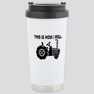This Is How I Roll Farm Stainless Steel Travel Mug