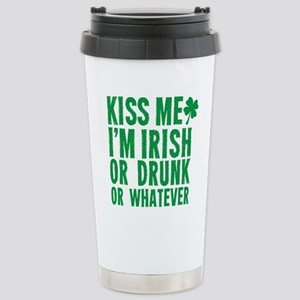 Kiss Me Im Irish Or Drunk Or Whatever Stainless St