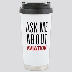 Aviation - Ask Me About Stainless Steel Travel Mug