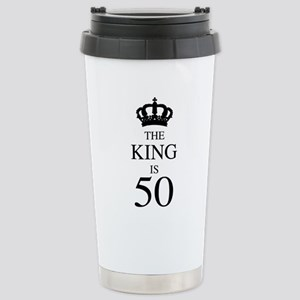 The King Is 50 Stainless Steel Travel Mug