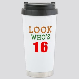 Look Who's 16 Birthday Stainless Steel Travel Mug