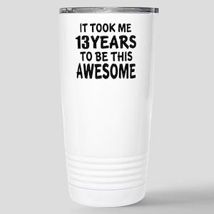 13 Years To Be This Awe Stainless Steel Travel Mug