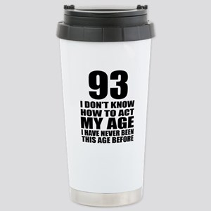 93 I Don Not Know How T Stainless Steel Travel Mug