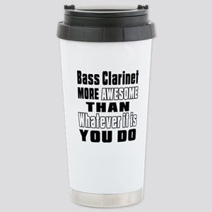Bass Clarinet More Awes Stainless Steel Travel Mug