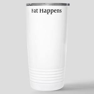 FAT HAPPENS Stainless Steel Travel Mug