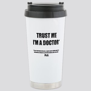 Trust The PhD Stainless Steel Travel Mug