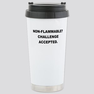 NON FLAMMABLE CHALLENGE ACCEPTED Travel Mug