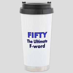 FIFTY..The ultimate F-word Travel Mug