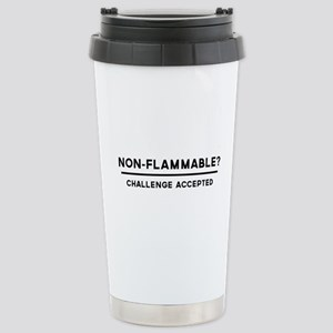 Non-Flammable? Challenge Accepted Travel Mug