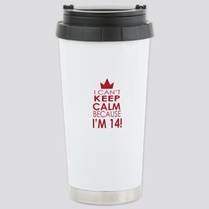 I cant keep calm because Im 14 Travel Mug