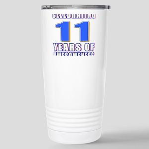 11 Years Of Awesomeness Stainless Steel Travel Mug