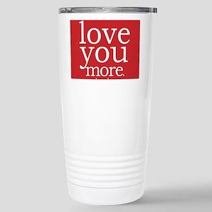 love you more.i win. Travel Mug